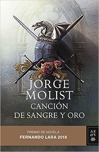 Canción de sangre y oro: Premio de novela Fernando Lara 2018 Autores Españoles e Iberoamericanos: Amazon.es: Jorge Molist: Libros