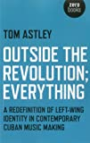 Outside the Revolution; Everything, Tom Astley, 1780994095