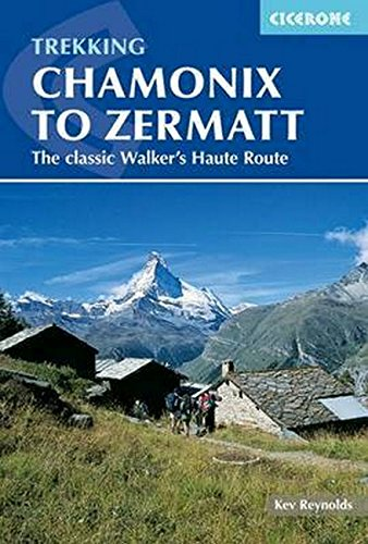 Trekking Chamonix to Zermatt: The Classic Walker