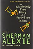 The Absolutely True Diary of a Part-Time Indian, Sherman Alexie, 0316013684