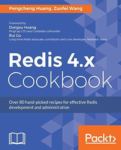 Redis 4.x Cookbook: Over 80 hand-picked recipes for effective Redis development and administration (Memory Servers Computer Series)