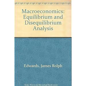 MacRoeconomics: Equilibrium and Disequilibrium Analysis
