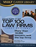 Vault Guide to the Top 100 Law Firms, Brian Dalton, 1581314116