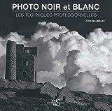 Noir et blanc - Les techniques professionnelles (French Edition)