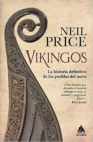 Vikingos: La historia definitiva de los pueblos del norte