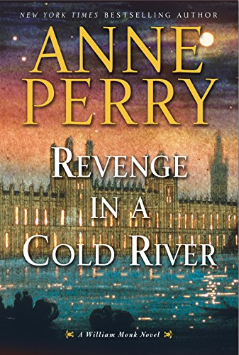Revenge in a Cold River: A William Monk Novel by [Perry, Anne]