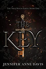 The Key: The True Reign Series, Book 1