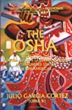 img - for The Osha: Secrets of the Yoruba-Lucumi-Santeria Religion in the United States and the Americas : Initiation, Rituals, Ceremonies, Orishas, Divination, Plants, s book / textbook / text book