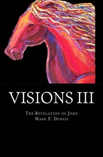 Read Online Visions III: Johns Revelation pdf epub