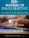 800+ Measurable IEP Goals and Objectives: For use in K-12 Classrooms
