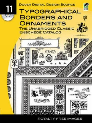 Dover Digital Design Source #11: Typographical Borders and Ornaments, The Unabridged Classic Enschede Catalog (Dover Electronic Clip Art)