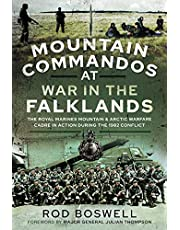 Mountain Commandos at War in the Falklands: The Royal Marines Mountain and Arctic Warfare Cadre in Action During the 1982 Conflict