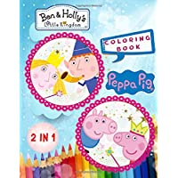 Peppa Pig and Ben & Holly's Little Kingdom Coloring Book