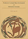 img - for Prehistoric Lowland Maya Environment and Subsistence Economy (Papers of the Peabody Museum) book / textbook / text book