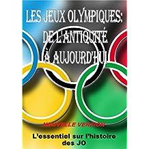 LES JEUX OLYMPIQUES: De l'antiquité à aujourd'hui (nouvelle version): L'essentiel sur l'histoire des JO. (French Edition)