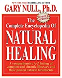 img - for The Complete Encyclopedia of Natural Healing: A comprehensive A-Z listing of common and chronic illnesses and their proven natural treatments book / textbook / text book