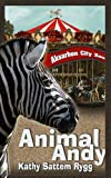 Animal Andy, Kathy Rygg, 1478188979
