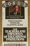Financial Planning Guide for Teachers and Employees of Educational Institutions, Jonathan D. Pond, 0440503957