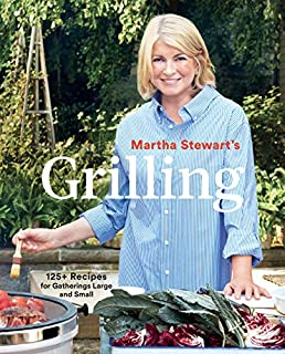 Book Cover: Martha Stewart's Grilling: 125  Recipes for Gatherings Large and Small