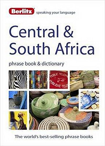 Read Online Berlitz Language: Central & South Africa Phrase Book & Dictionary: Portuguese, Tswana, Shona, Afrikaans, French & Swahili (Berlitz Phrasebooks) ebook