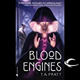 Blood Engines by T.A. Pratt front cover