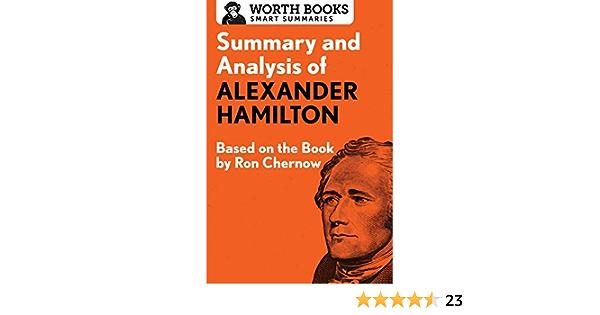 Summary and Analysis of Alexander Hamilton: Based on the Book ...