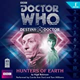 img - for Doctor Who: Hunters of Earth (Destiny of the Doctor #1)(Audio Theater Production) (Doctor Who (Audio)) book / textbook / text book