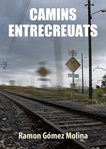 Camins entrecreuats (Catalan Edition)
