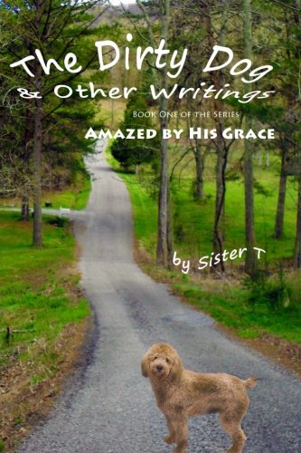 The Dirty Dog & Other Writings (Amazed by His - Dirty Dog White