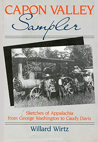 Capon Valley Sampler: Sketches of Appalachia from George Washington to Caudy Davis