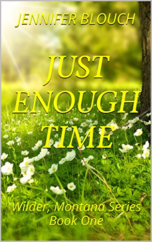 Just Enough Time: Wilder, Montana Series Book One