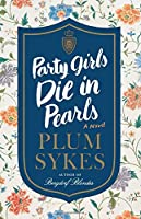 Party Girls Die in Pearls: A Novel