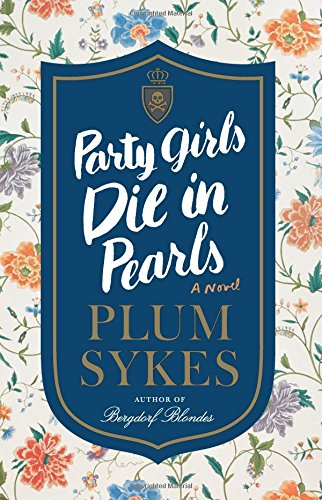 Party Girls Die in Pearls: A Novel (An Oxford Girl Mystery)
