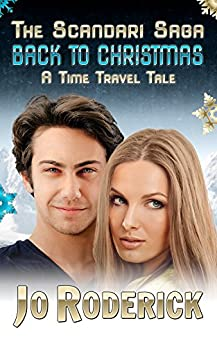 Back To Christmas: A Time Travel Tale (The Scandari Saga Book 3) by [Roderick, Jo]