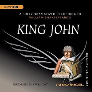 King John: The Arkangel Shakespeare Performance
