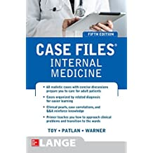 Case Files Internal Medicine, Fifth Edition (LANGE Case Files)