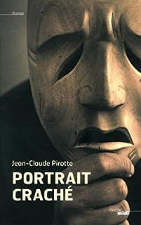 Portrait craché, Pirotte, Jean-Claude