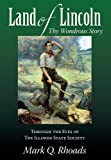Land of Lincoln, Thy Wondrous Story, Mark Q. Rhoads, 0915463954