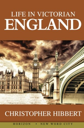 Life Victorian England Christopher Hibbert product image