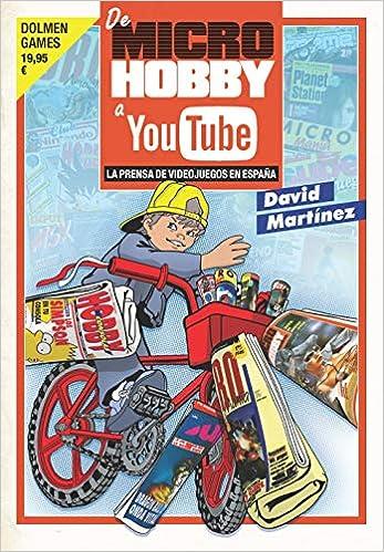 De Microhobby a Youtube: Prensa de videojuegos en España Ensayo: Amazon.es: Martínez, David: Libros
