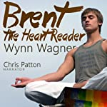 Brent: The Heart Reader | Wynn Wagner