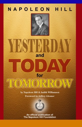 Download Napoleon Hill:Yesterday and Today for Tomorrow ebook