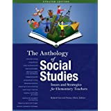 The Anthology of Social Studies: Issues and Strategies for Elementary Teachers: Written by Roland Case, 2013 Edition, (Updated Edition) Publisher: Pacific Educational Press [Paperback]