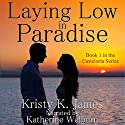 Laying Low in Paradise: Casteloria Series, Book 1 Audiobook by Kristy K. James Narrated by Katie Welburn