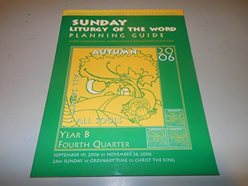 Sunday Liturgy of the Word Planning Guide, 4th Quarter, Year B 2006 (Creating Sunday Liturgy to Engage Children)