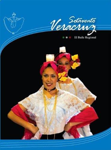 Veracurz Sotavento/  Veracruz Sotavento (El Baile Regional) (Spanish Edition)