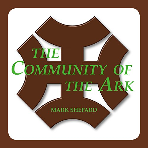 The Community of the Ark: A Visit with Lanza del Vasto, His Fellow Disciples of Mahatma Gandhi, and Their Utopian Community in France (20th Anniversary Edition) image