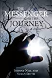 The Messenger and the Journey, Johnny Neil and Susan Smith, 1622958276