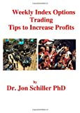 Weekly Index Options Trading Tips to Increase Profits, Jon Schiller, 1470067595