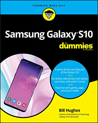 Samsung Galaxy S10 For Dummies (For Dummies (Computer/Tech))